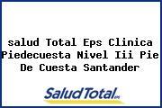 <i>salud Total Eps Clinica Piedecuesta Nivel Iii Pie De Cuesta Santander</i>