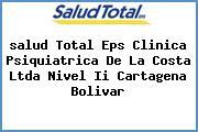 <i>salud Total Eps Clinica Psiquiatrica De La Costa Ltda Nivel Ii Cartagena Bolivar</i>