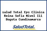 <i>salud Total Eps Clinica Reina Sofia Nivel Iii Bogota Cundinamarca</i>