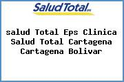 <i>salud Total Eps Clinica Salud Total Cartagena Cartagena Bolivar</i>