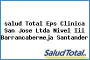 <i>salud Total Eps Clinica San Jose Ltda Nivel Iii Barrancabermeja Santander</i>