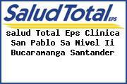 <i>salud Total Eps Clinica San Pablo Sa Nivel Ii Bucaramanga Santander</i>