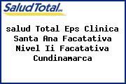 <i>salud Total Eps Clinica Santa Ana Facatativa Nivel Ii Facatativa Cundinamarca</i>