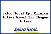 <i>salud Total Eps Clinica Tolima Nivel Iii Ibague Tolima</i>