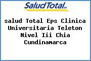<i>salud Total Eps Clinica Universitaria Teleton Nivel Iii Chia Cundinamarca</i>