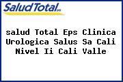 <i>salud Total Eps Clinica Urologica Salus Sa Cali Nivel Ii Cali Valle</i>
