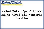<i>salud Total Eps Clinica Zayma Nivel Iii Monteria Cordoba</i>