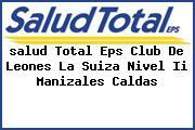<i>salud Total Eps Club De Leones La Suiza Nivel Ii Manizales Caldas</i>
