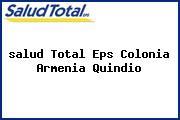 <i>salud Total Eps Colonia Armenia Quindio</i>