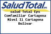 <i>salud Total Eps Comfamiliar Cartagena Nivel Ii Cartagena Bolivar</i>