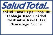 <i>salud Total Eps Coop De Trabajo Asoc Unidad Cardiodia Nivel Iii Sincelejo Sucre</i>
