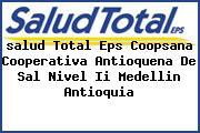 <i>salud Total Eps Coopsana Cooperativa Antioquena De Sal Nivel Ii Medellin Antioquia</i>