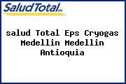 <i>salud Total Eps Cryogas Medellin Medellin Antioquia</i>