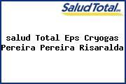 <i>salud Total Eps Cryogas Pereira Pereira Risaralda</i>