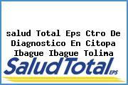 <i>salud Total Eps Ctro De Diagnostico En Citopa Ibague Ibague Tolima</i>
