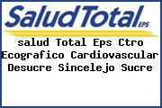 <i>salud Total Eps Ctro Ecografico Cardiovascular Desucre Sincelejo Sucre</i>