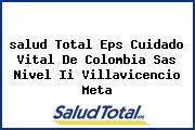 <i>salud Total Eps Cuidado Vital De Colombia Sas Nivel Ii Villavicencio Meta</i>