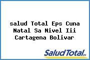 <i>salud Total Eps Cuna Natal Sa Nivel Iii Cartagena Bolivar</i>