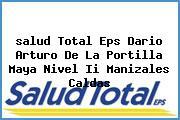 <i>salud Total Eps Dario Arturo De La Portilla Maya Nivel Ii Manizales Caldas</i>