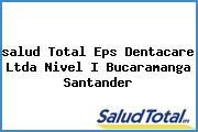 <i>salud Total Eps Dentacare Ltda Nivel I Bucaramanga Santander</i>