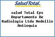 <i>salud Total Eps Departamento De Radiologia Ltda Medellin Antioquia</i>