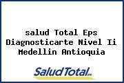<i>salud Total Eps Diagnosticarte Nivel Ii Medellin Antioquia</i>