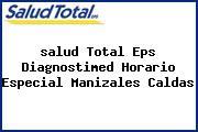 <i>salud Total Eps Diagnostimed Horario Especial Manizales Caldas</i>