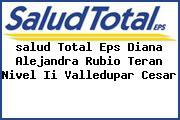<i>salud Total Eps Diana Alejandra Rubio Teran Nivel Ii Valledupar Cesar</i>