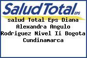 <i>salud Total Eps Diana Alexandra Angulo Rodriguez Nivel Ii Bogota Cundinamarca</i>