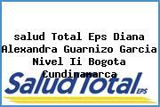 <i>salud Total Eps Diana Alexandra Guarnizo Garcia Nivel Ii Bogota Cundinamarca</i>