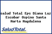 <i>salud Total Eps Diana Luz Escobar Ospino Santa Marta Magdalena</i>