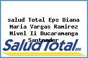 <i>salud Total Eps Diana Maria Vargas Ramirez Nivel Ii Bucaramanga Santander</i>