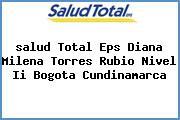 <i>salud Total Eps Diana Milena Torres Rubio Nivel Ii Bogota Cundinamarca</i>