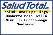 <i>salud Total Eps Diego Humberto Mesa Avella Nivel Ii Bucaramanga Santander</i>