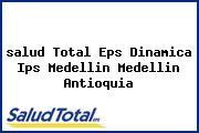 <i>salud Total Eps Dinamica Ips Medellin Medellin Antioquia</i>