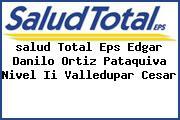 <i>salud Total Eps Edgar Danilo Ortiz Pataquiva Nivel Ii Valledupar Cesar</i>