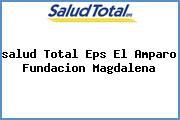 <i>salud Total Eps El Amparo Fundacion Magdalena</i>