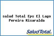 Teléfono y Dirección Salud Total Eps, El Lago, Pereira , Risaralda