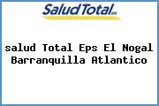 <i>salud Total Eps El Nogal Barranquilla Atlantico</i>