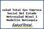 <i>salud Total Eps Empresa Social Del Estado Metrosalud Nivel I Medellin Antioquia</i>