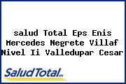 <i>salud Total Eps Enis Mercedes Negrete Villaf Nivel Ii Valledupar Cesar</i>