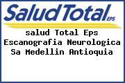 <i>salud Total Eps Escanografia Neurologica Sa Medellin Antioquia</i>