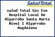 <i>salud Total Eps Ese Hospital Local De Algarrobo Santa Marta Nivel I Algarrobo Magdalena</i>