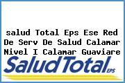 <i>salud Total Eps Ese Red De Serv De Salud Calamar Nivel I Calamar Guaviare</i>