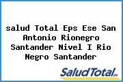 <i>salud Total Eps Ese San Antonio Rionegro Santander Nivel I Rio Negro Santander</i>