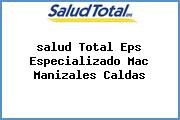 <i>salud Total Eps Especializado Mac Manizales Caldas</i>