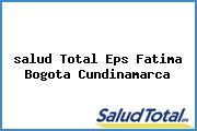 <i>salud Total Eps Fatima Bogota Cundinamarca</i>