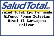 <i>salud Total Eps Fernando Alfonso Ponce Iglesias Nivel Ii Cartagena Bolivar</i>