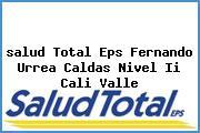 <i>salud Total Eps Fernando Urrea Caldas Nivel Ii Cali Valle</i>