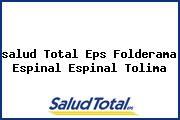 <i>salud Total Eps Folderama Espinal Espinal Tolima</i>